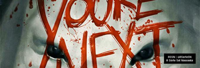 You're Next | Confira três posteres do terror